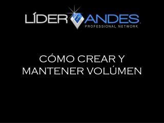C�MO CREAR Y MANTENER VOL�MEN