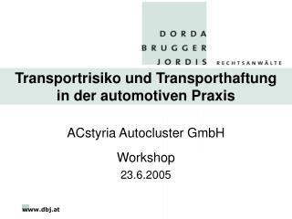 Transportrisiko und Transporthaftung  in der automotiven Praxis
