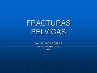 FRACTURAS PELVICAS