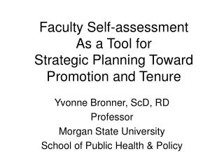 Faculty Self-assessment As a Tool for Strategic Planning Toward  Promotion and Tenure