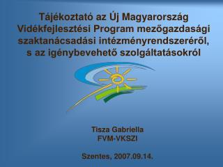 Tisza Gabriella FVM-VKSZI Szentes, 2007.09.14.