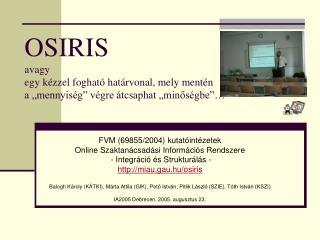FVM  (69855/2004)  kutat óintézetek  Online Szaktanácsadási Információs Rendszere