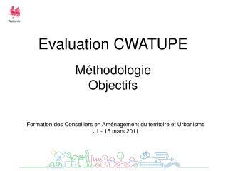 Evaluation CWATUPE Méthodologie Objectifs
