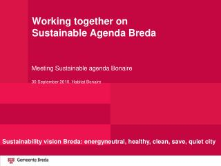 Working together on  Sustainable Agenda Breda