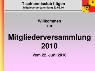 Tischtennisclub Ittigen Mitgliederversammlung 22.06.10