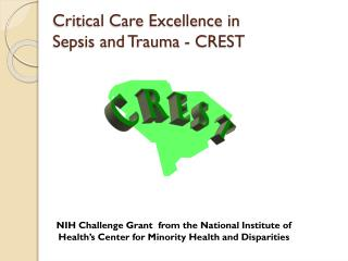 Critical Care Excellence in  Sepsis and Trauma - CREST