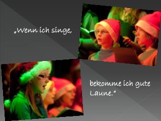 �Wenn ich singe,