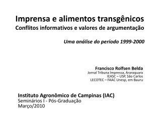 Francisco Rolfsen Belda Jornal Tribuna Impressa, Araraquara  IEASC – USP, São Carlos