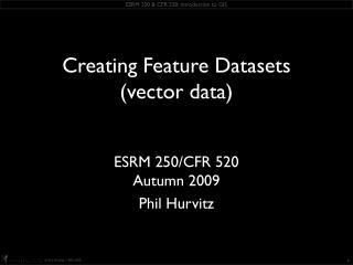ESRM 250/CFR 520 Autumn 2009 Phil  Hurvitz