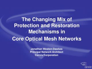 The Changing Mix of  Protection and Restoration  Mechanisms in  Core Optical Mesh Networks
