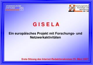 G I S E L A Ein europäisches Projekt mit Forschungs- und Netzwerkaktivitäten