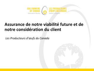 Assurance de notre viabilité future et de notre considération du client