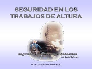 SEGURIDAD EN LOS TRABAJOS DE ALTURA