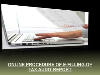 ONLINE PROCEDURE OF E-FILLING OF TAX AUDIT REPORT