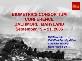 BIOMETRICS CONSORTIUM CONFERENCE BALTIMORE, MARYLAND September 19 – 21, 2006