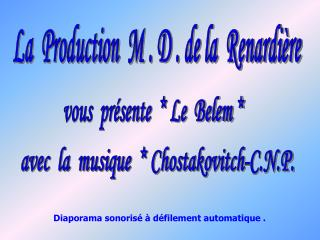 La  Production  M . D . de la  Renardière