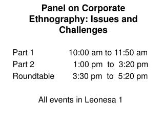 Panel on Corporate Ethnography: Issues and Challenges
