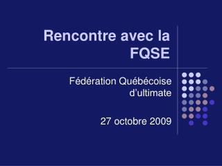 Rencontre avec la FQSE