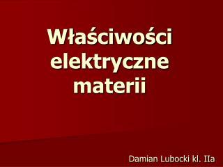 Właściwości elektryczne  materii