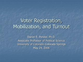 Voter Registration, Mobilization, and Turnout