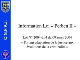 Information Loi «Perben II»
