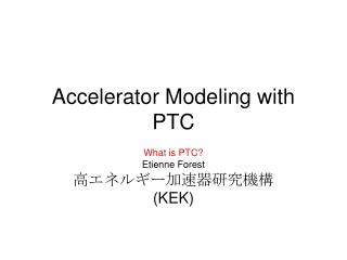 Accelerator Modeling with PTC