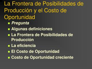 La Frontera de Posibilidades de Producción y el Costo de Oportunidad