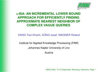 DANG Tran Khanh, KÜNG Josef, WAGNER Roland Institute for Applied Knowledge Processing  (FAW)
