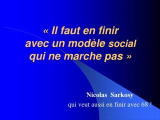 «Il faut en finir avec un modèle  social qui ne marche pas»