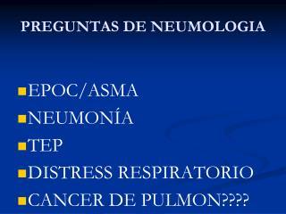 PREGUNTAS DE NEUMOLOGIA