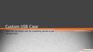 Custom USB Case