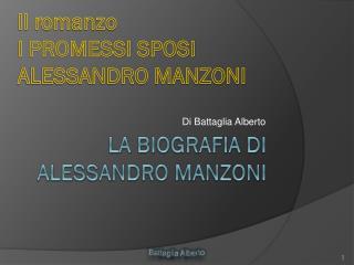 LA BIOGRAFIA di  ALESSANDRO MANZONI