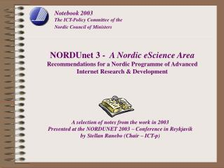 Notebook 2003  The ICT-Policy Committee of the Nordic Council of Ministers