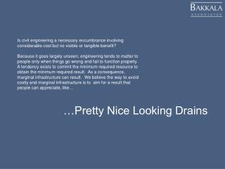 …Pretty Nice Looking Drains