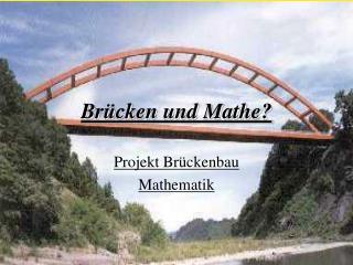 Brücken und Mathe?