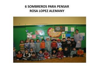 6 SOMBREROS PARA PENSAR ROSA LOPEZ ALEMANY