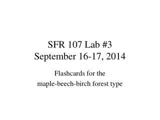 SFR 107 Lab #3 September 16-17, 2014