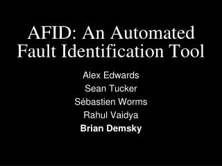 AFID: An Automated Fault Identification Tool