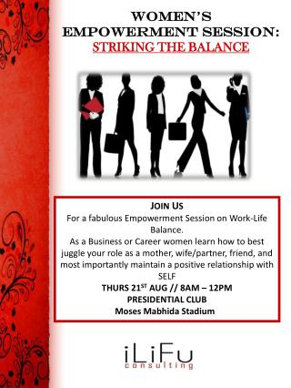 J OIN  U S  For a fabulous Empowerment Session on Work-Life Balance.