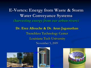 E-Vortex: Energy from Waste  Storm Water Conveyance Systems harvesting energy from our urban rivers