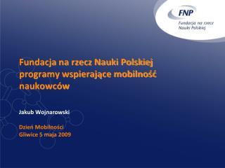 Fundacja na rzecz Nauki Polskiej  programy wspierające mobilność naukowców