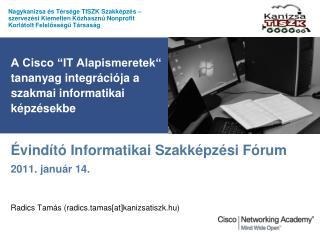 """A Cisco """"IT Alapismeretek"""" tananyag integrációja a szakmai informatikai képzésekbe"""