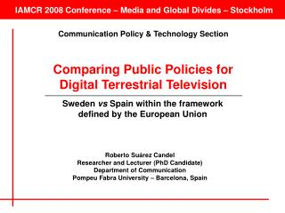IAMCR 2008 Conference – Media and Global Divides – Stockholm