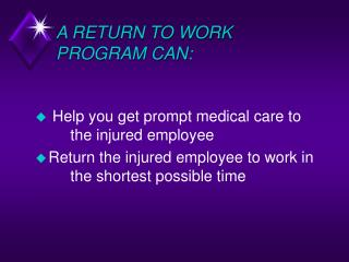 A RETURN TO WORK PROGRAM CAN: