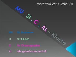 MU  .  SI .  C  .  AL – Klasse