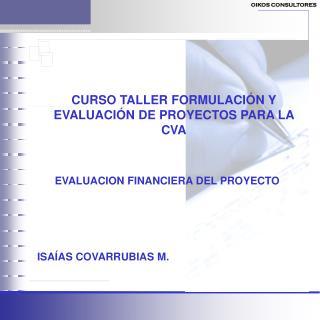 CURSO TALLER FORMULACIÓN Y EVALUACIÓN DE PROYECTOS PARA LA CVA