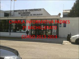 CHARLA INFORMATIVA PADRES 2� BACHILLERATO