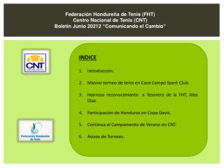 INDICE Introducción. Masivo  torneo de tenis en Casa Campo  Sport Club.