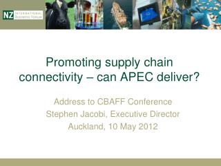 Promoting supply chain connectivity � can APEC deliver?