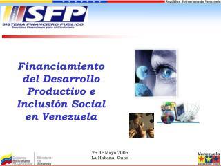 Financiamiento del Desarrollo Productivo e Inclusión Social en Venezuela